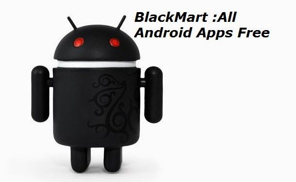 How can You download any Android Apps apk for Free with Latest Blackmart