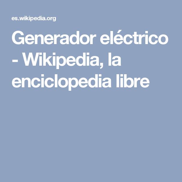 Generador eléctrico - Wikipedia, la enciclopedia libre