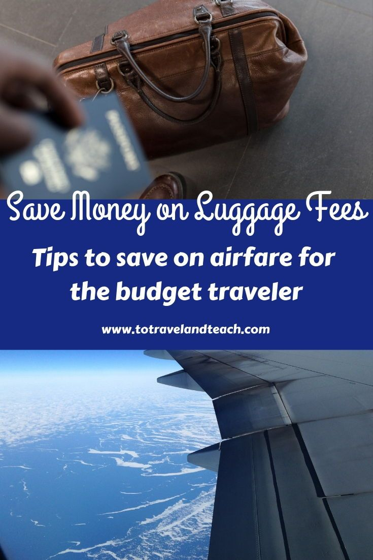 Tips for saving money on airfare.  Don't pay the extra luggage fees! #budgettraveler