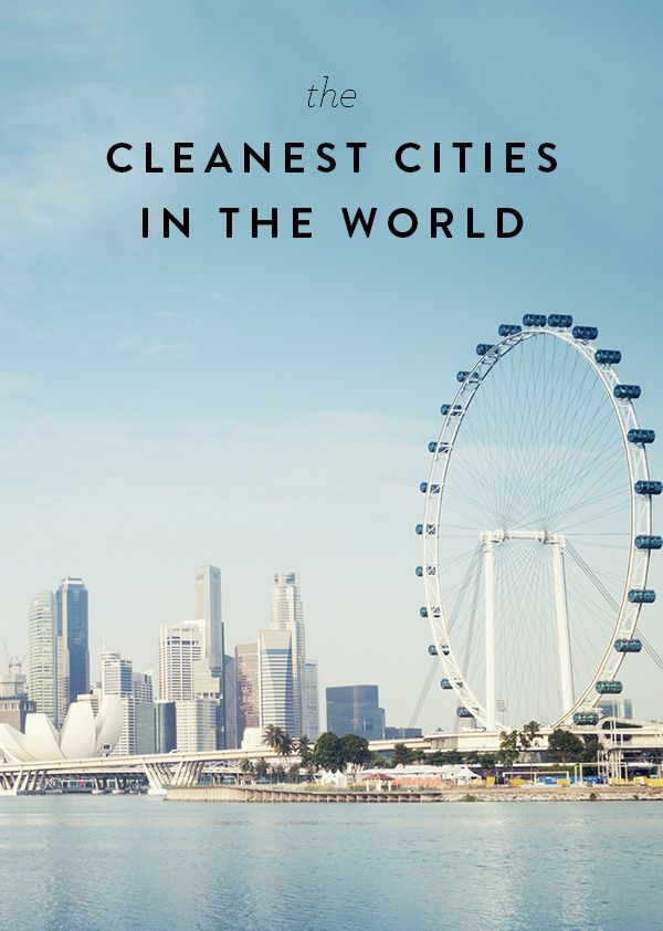The Cleanest Cities In The World Places To Travel Places To Go