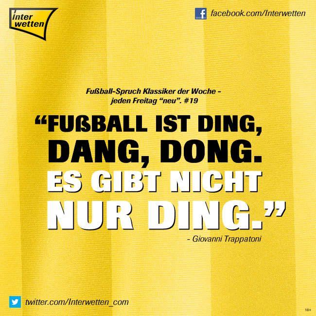 """Fußball-Spruch Klassiker der Woche - jeden Freitag """"neu"""". #19 #FSKdW - """"Fußball ist DING, DANG, DONG. Es gibt nicht nur DING"""" - Giovanni Trappatoni #Interwetten"""