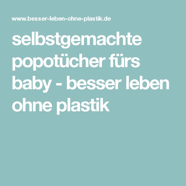 selbstgemachte popotücher fürs baby - besser leben ohne plastik