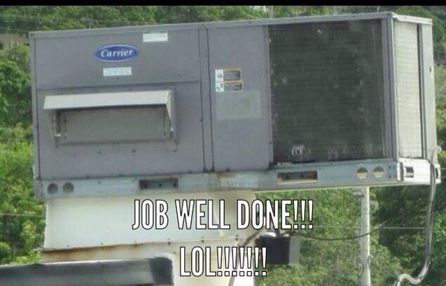 Job well done boys Hack hvac jobs Pinterest - job well done