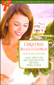 Christmas Belles of Georgia  -               By: Jeanie Cash, Rose McCauley, Jeri Odell