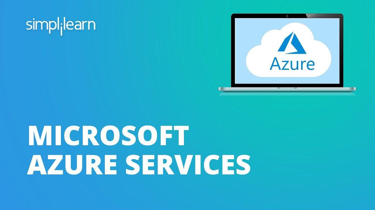 Microsoft Azure Services Overview Microsoft Azure Services Tutorial Azure Training App Development Process Cloud Services Web Development Design