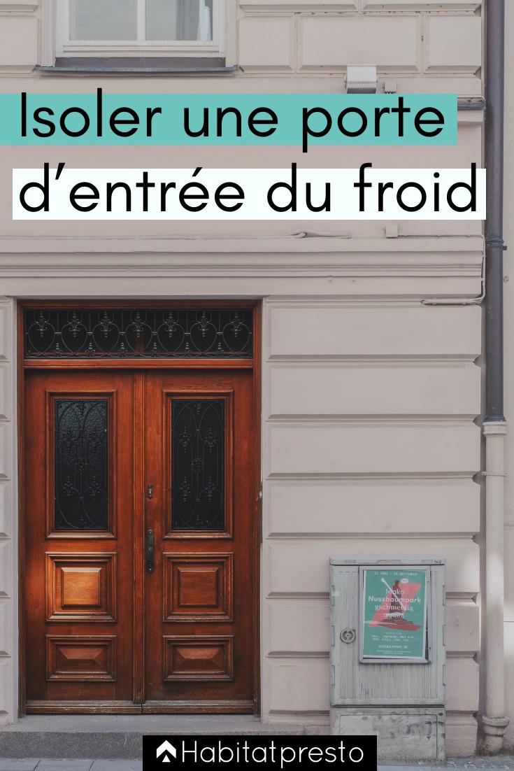 Isoler Une Porte D Entree Du Froid 6 Idees A Appliquer Isolation Porte Porte D Entree Portes