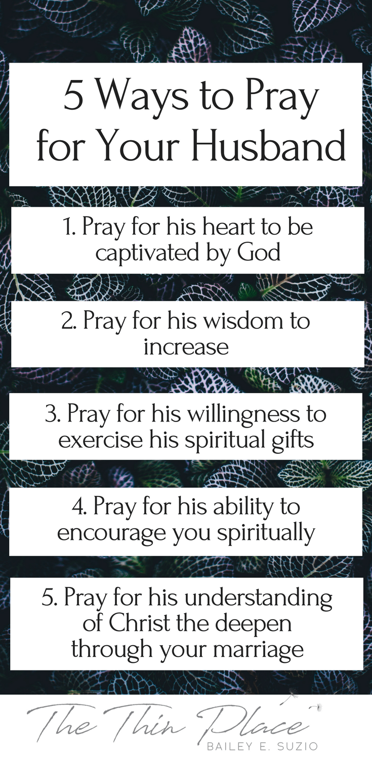5 important ways to pray for your husband christian marriage