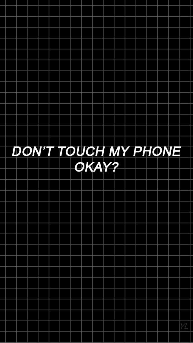Pin By On Lockscreen Dont Touch My Phone Wallpapers Don T Touch My Phone Iphone Wallpaper Black wallpaper dont touch my phone