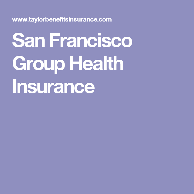 San Francisco Group Health Insurance  San Francisco Group Health