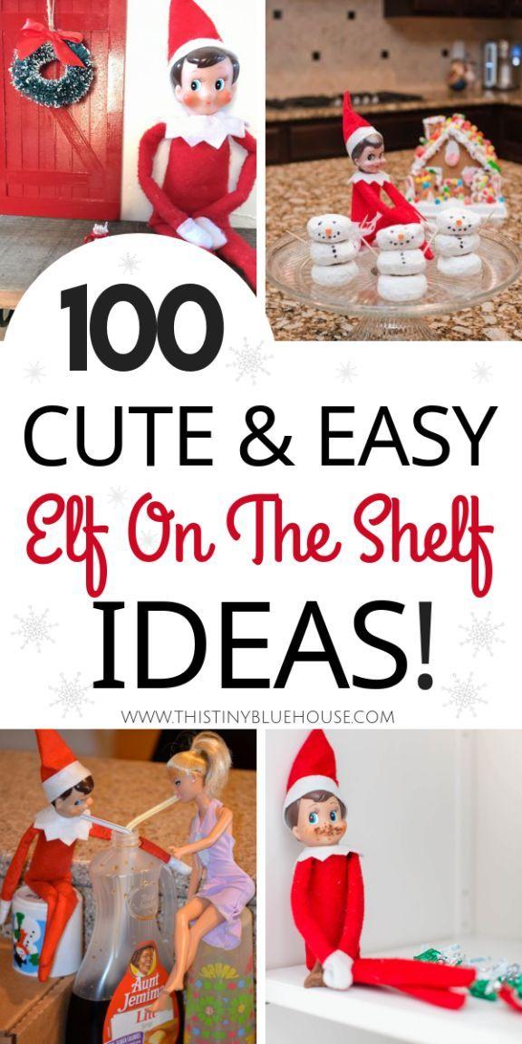 100 Best Easy Elf On The Shelf Ideas - This Tiny Blue House #elfontheshelfideasfortoddlers