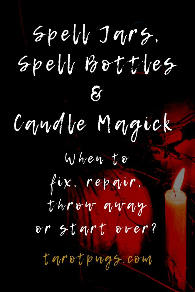 Spell Jars, Spell Bottles and Candle Magick: When to fix, repair, throw away or start over? #candlemagick
