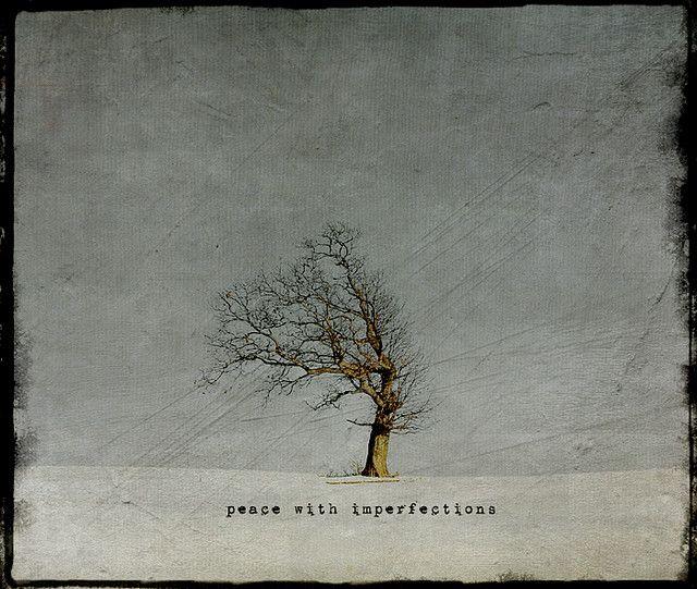 peace with imperfections | 相片擁有者 jamie heiden
