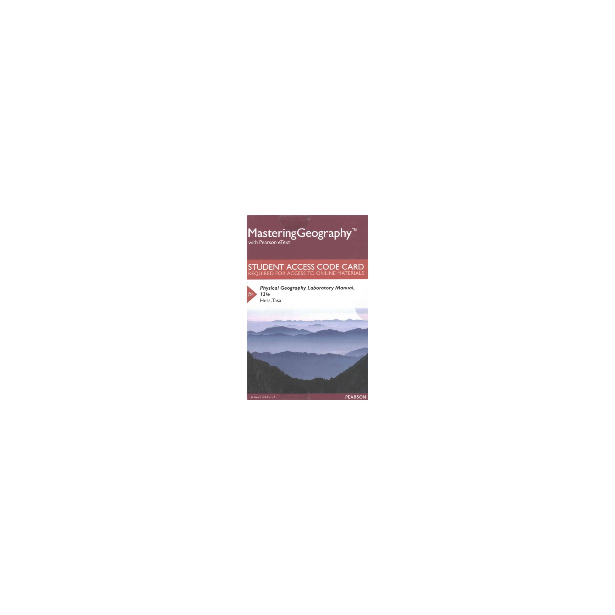 Physical Geography MasteringGeography With Pearson eText Access Code  (Hardcover) (Darrel Hess & Tasa