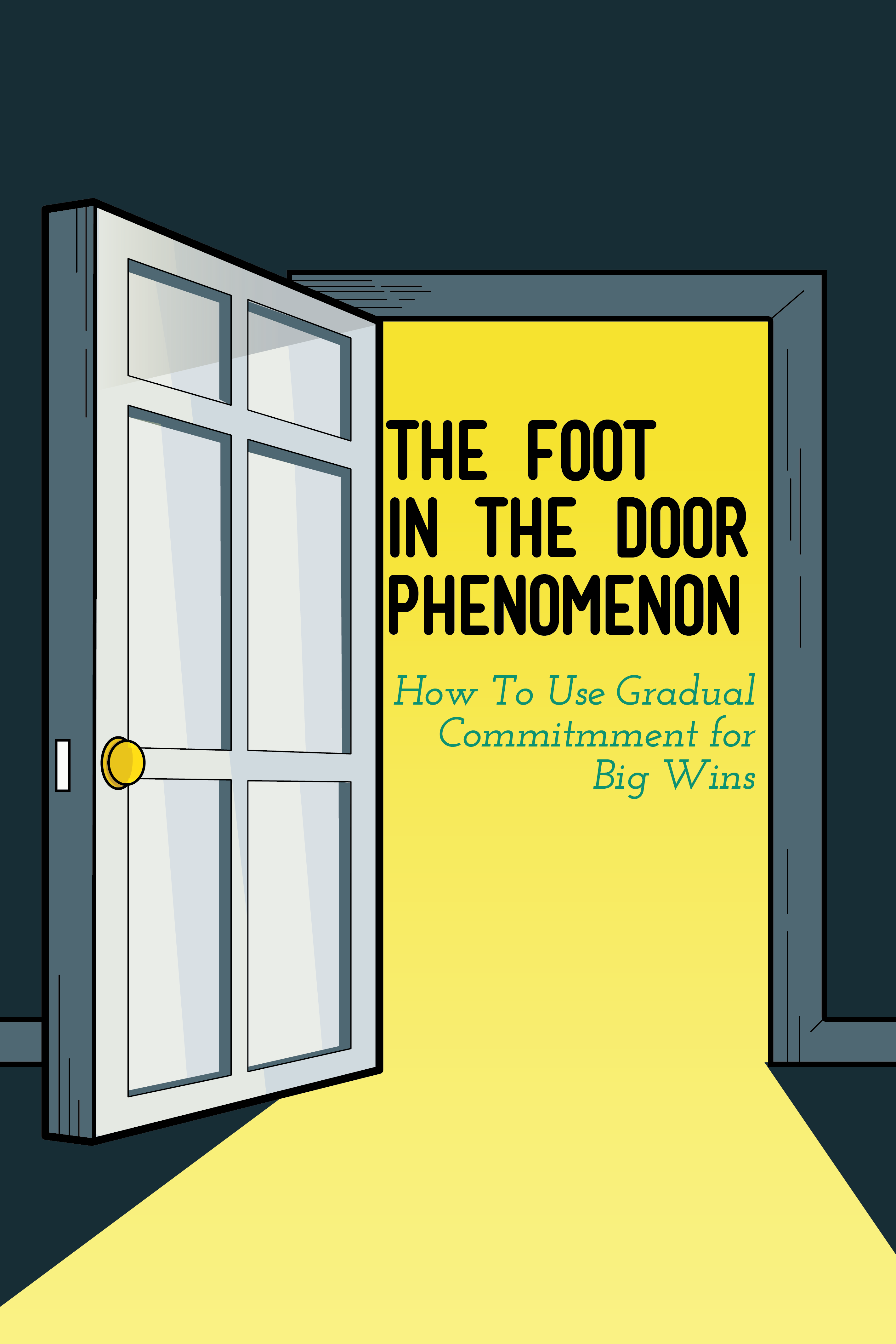 Use Foot In The Door Phenomenon To Engage Your Tribe Study Smarter Conversion Optimization Phenomena