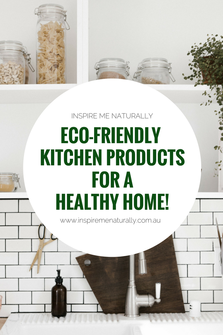 The BEST Eco-friendly kitchen products for a healthy home! Read more ...