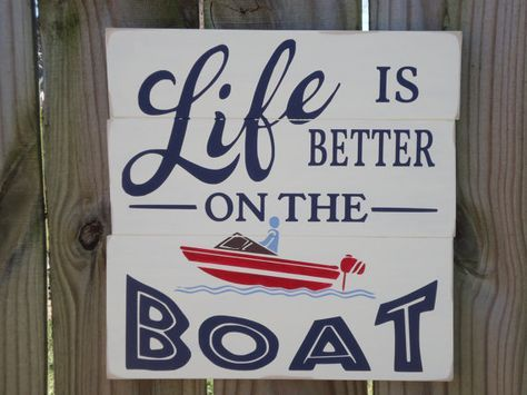 Life is better on the boat/Wood boat sign/boating  decor/Nautical Decor/lake house sign/red boat/boating plaque
