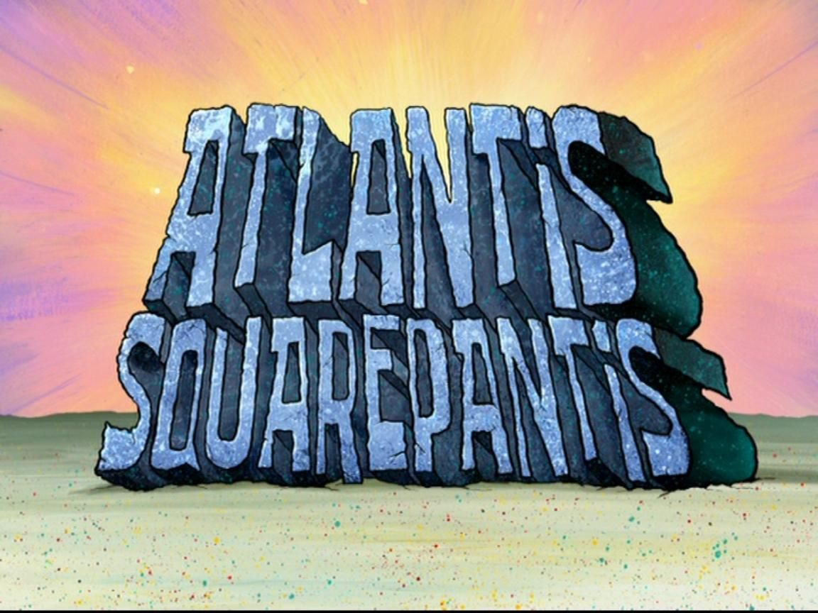 Atlantis SquarePantis Spongebob episodes, Title card