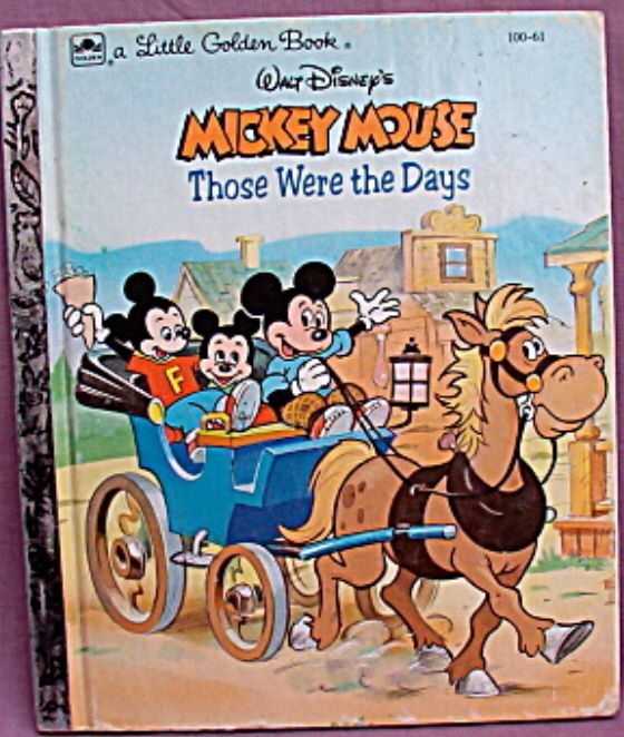 Mickey Mouse: Those Were The Days   Little Golden Book
