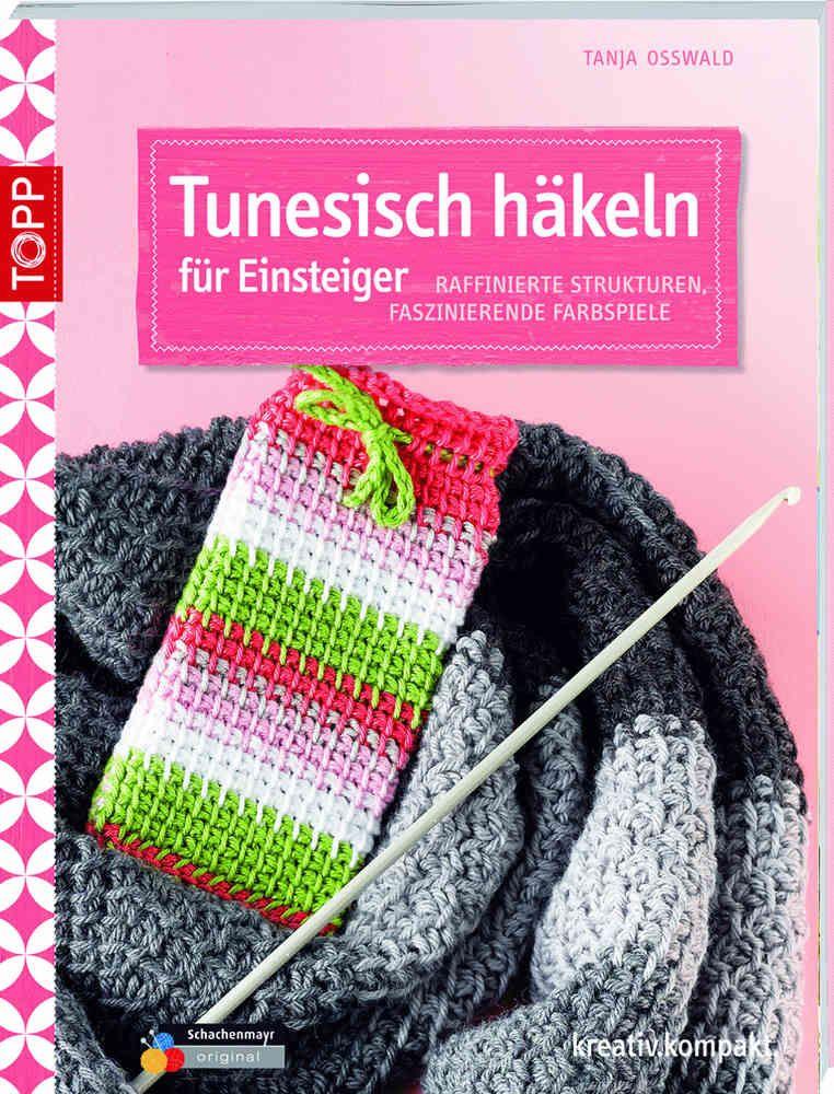 Tunesisch Häkeln Für Einsteiger Buch Topp Von Tanja Osswald