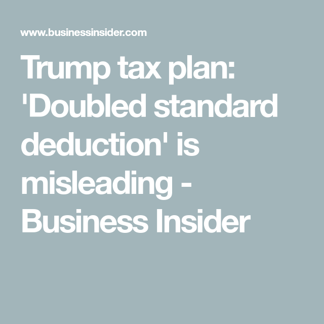 The Doubled Standard Deduction In The Gop Tax Plan Is A Lie