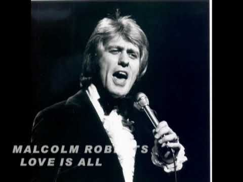 Malcolm Roberts Love Is All Best Old Songs Love Is All Music Memories