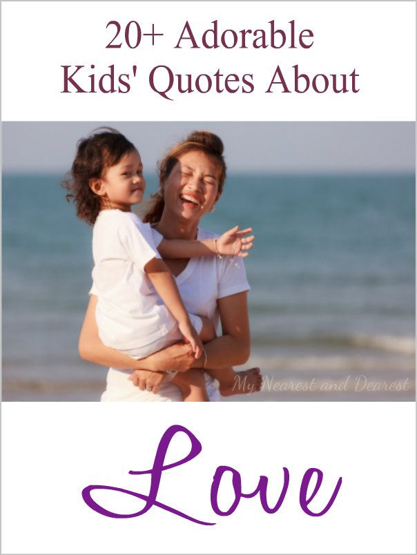 Cute And Funny Quotes About Love From The Mouths Of Children This