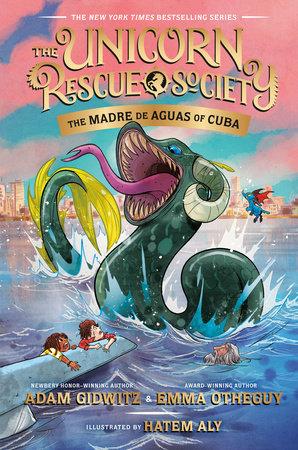 The Madre de Aguas of Cuba by Adam Gidwitz, Emma Otheguy: 9780735231429 | PenguinRandomHouse.com: Books