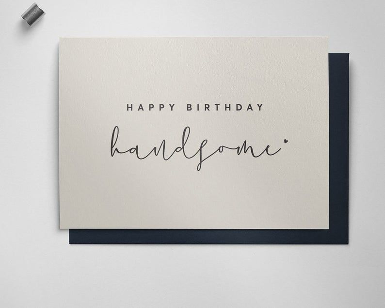 Happy Birthday Handsome Boyfriend Birthday Card Card For Him Cards For Boyfriend Cute Birthday Cards Husband Birthday Card Birthday Cards For Him Cards For Boyfriend