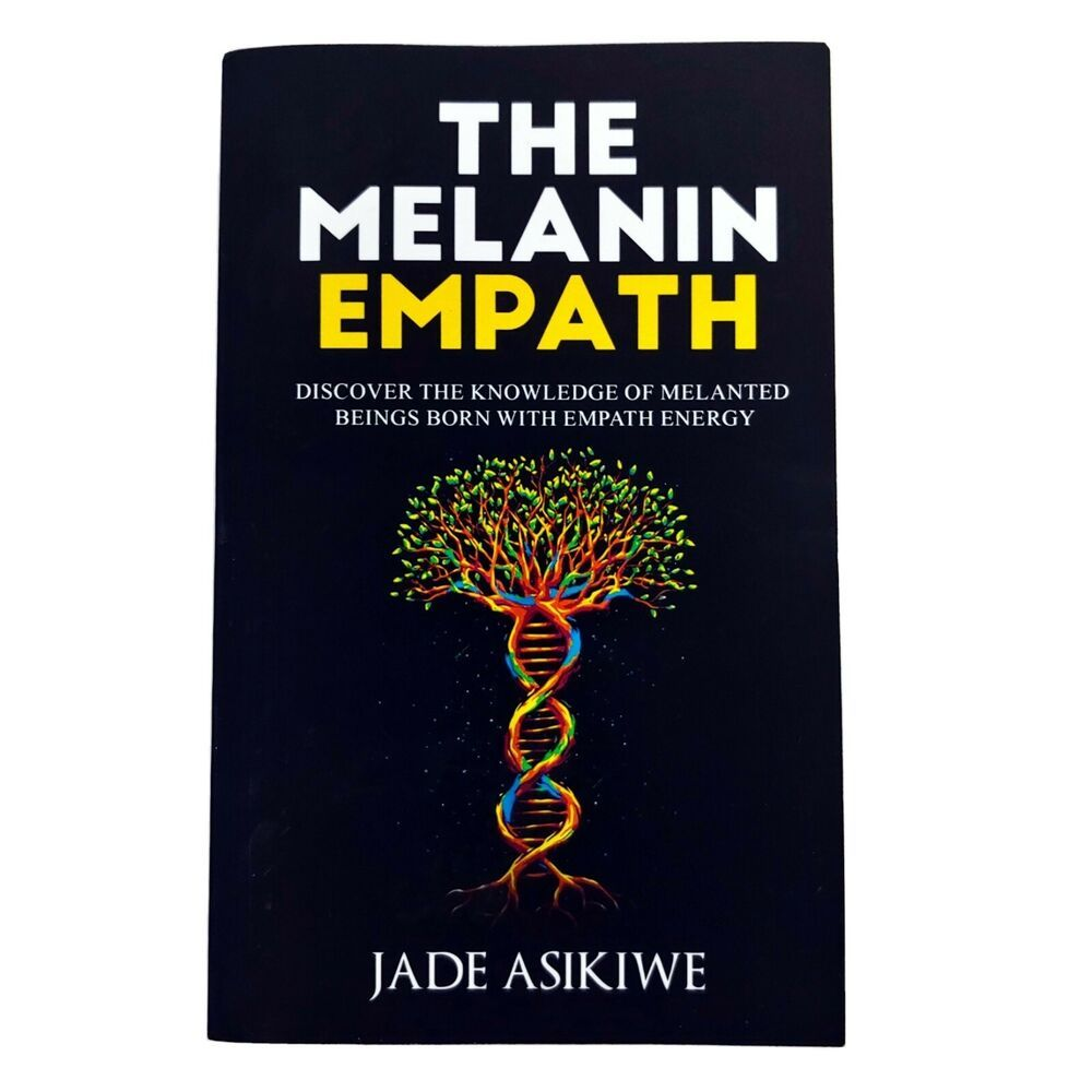 The Melanin Empath Discover The Knowledge Of Melanated Jade Asikiwe Paperback Ebay Empath Paperbacks Knowledge