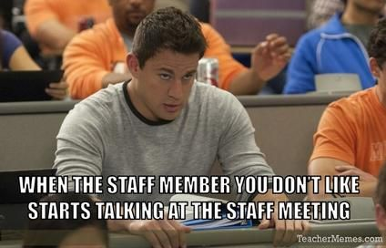 Funny Memes For College Students : Staff meetings classroom funny staff meetings