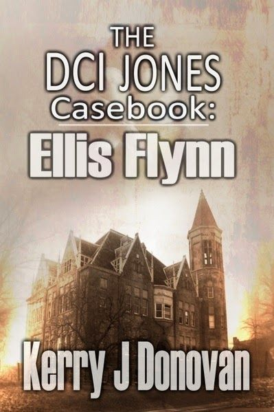 The DCI Jones Casebook: Ellis Flynn by Kerry J Donovan. Authonomy Blog | One to Watch Wednesday