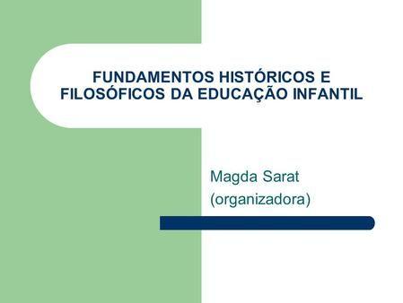 Fundamentos Historicos E Filosoficos Da Educacao Infantil Magda