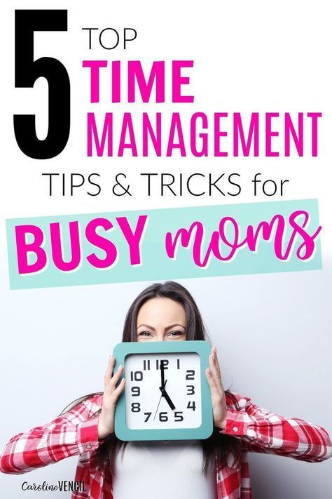 Best Time Management Tips for Busy Moms Good time