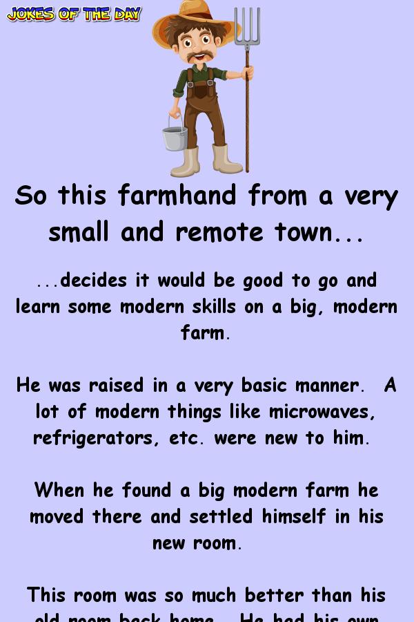 A Farmhand Moves To A New And Modern Farm Funny Mom Jokes Funny Work Jokes Farm Jokes