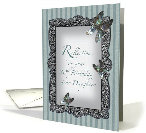 Butterfly Reflections Daughter 30th Birthday Greeting Card Special