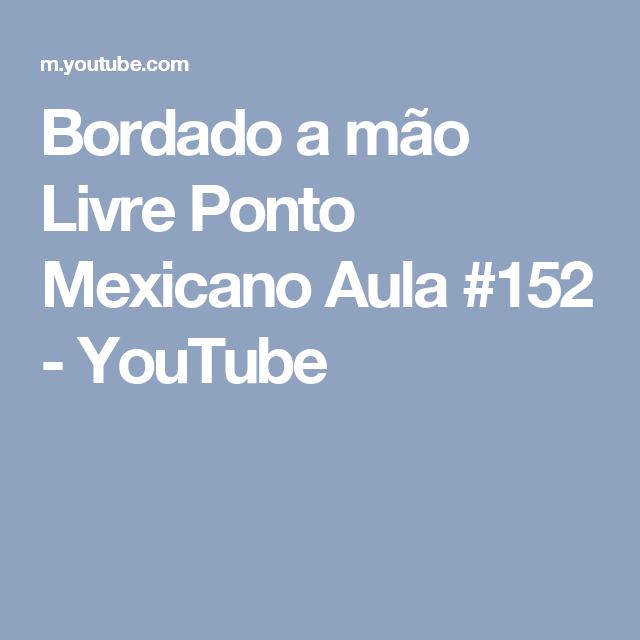 Bordado a mão Livre Ponto Mexicano Aula #152 - YouTube