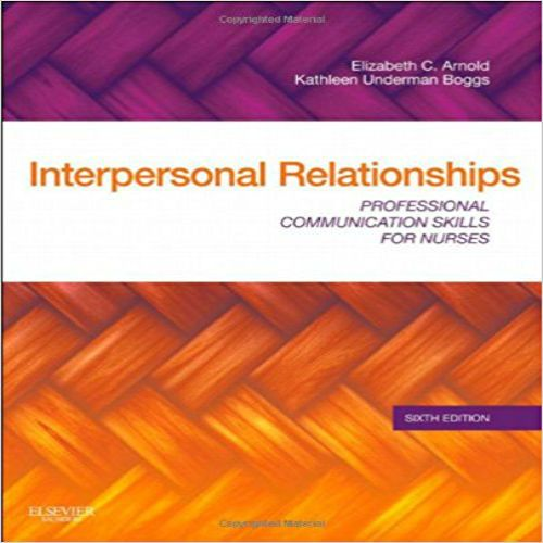 Interpersonal relationships professional communication skills for interpersonal relationships professional communication skills for nurses 6th edition arnold download14377094439781437709445 fandeluxe Image collections
