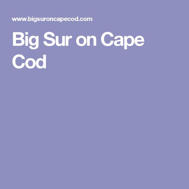 Big Sur on Cape Cod