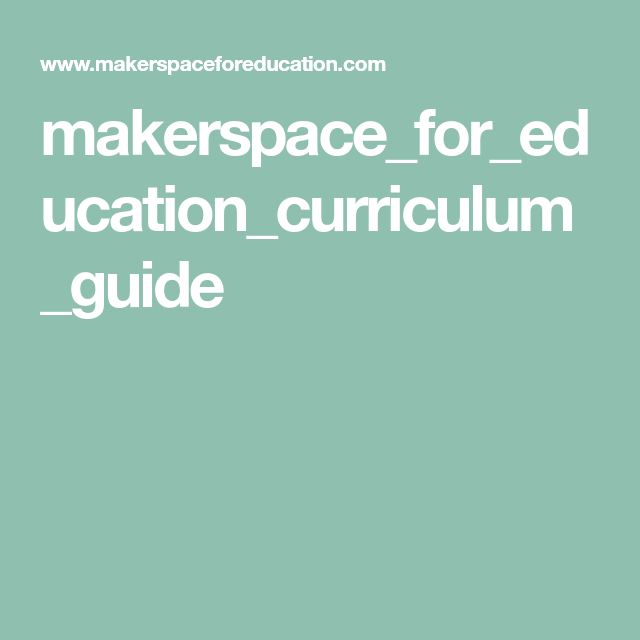 Makerspace_for_education_curriculum_guide