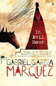 Title In Evil Hour Author Gabriel García Márquez Published 1961 Genre Novel Gabriel Garcia Marquez Book Haul Marquez