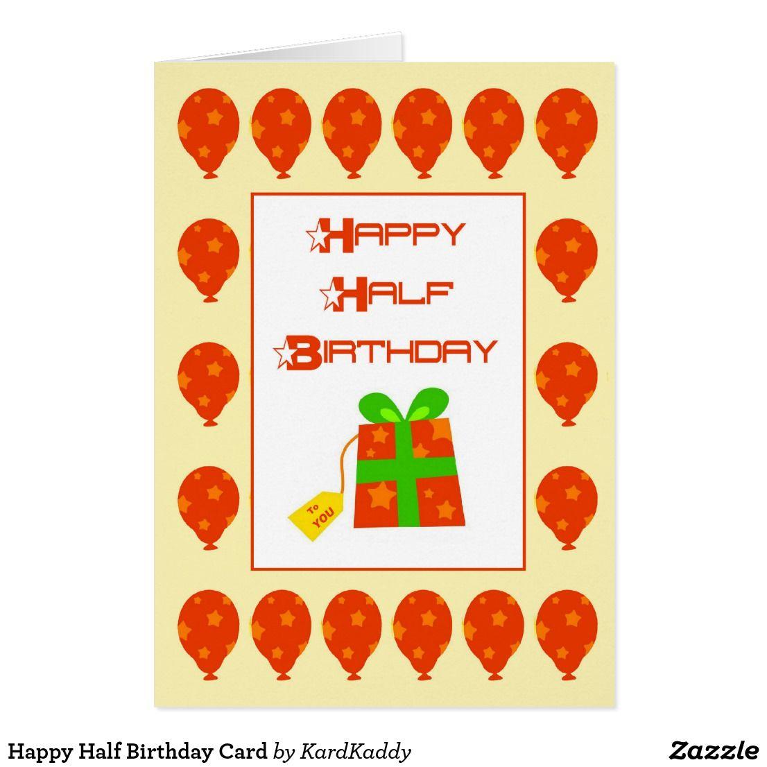 Happy Half Birthday Card Zazzle Com Happy Half Birthday Birthday Cards Birthday Balloons