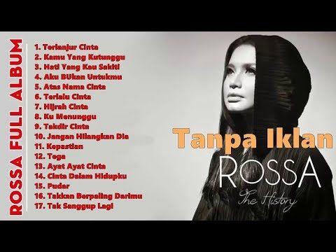 Rossa Full Album Terbaik 2019 Lagu Indonesia Terpopuler Sepanjang Masa Youtube Lagu Lagu Terbaik Youtube