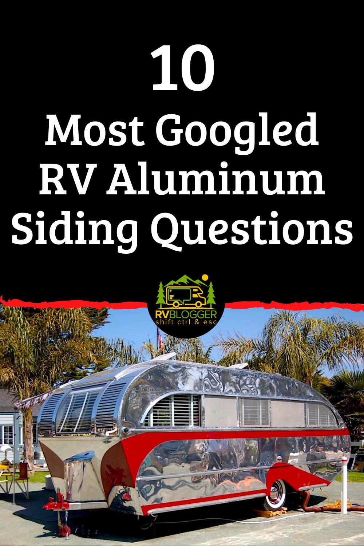 10 Most Googled Rv Aluminum Siding Questions In 2020