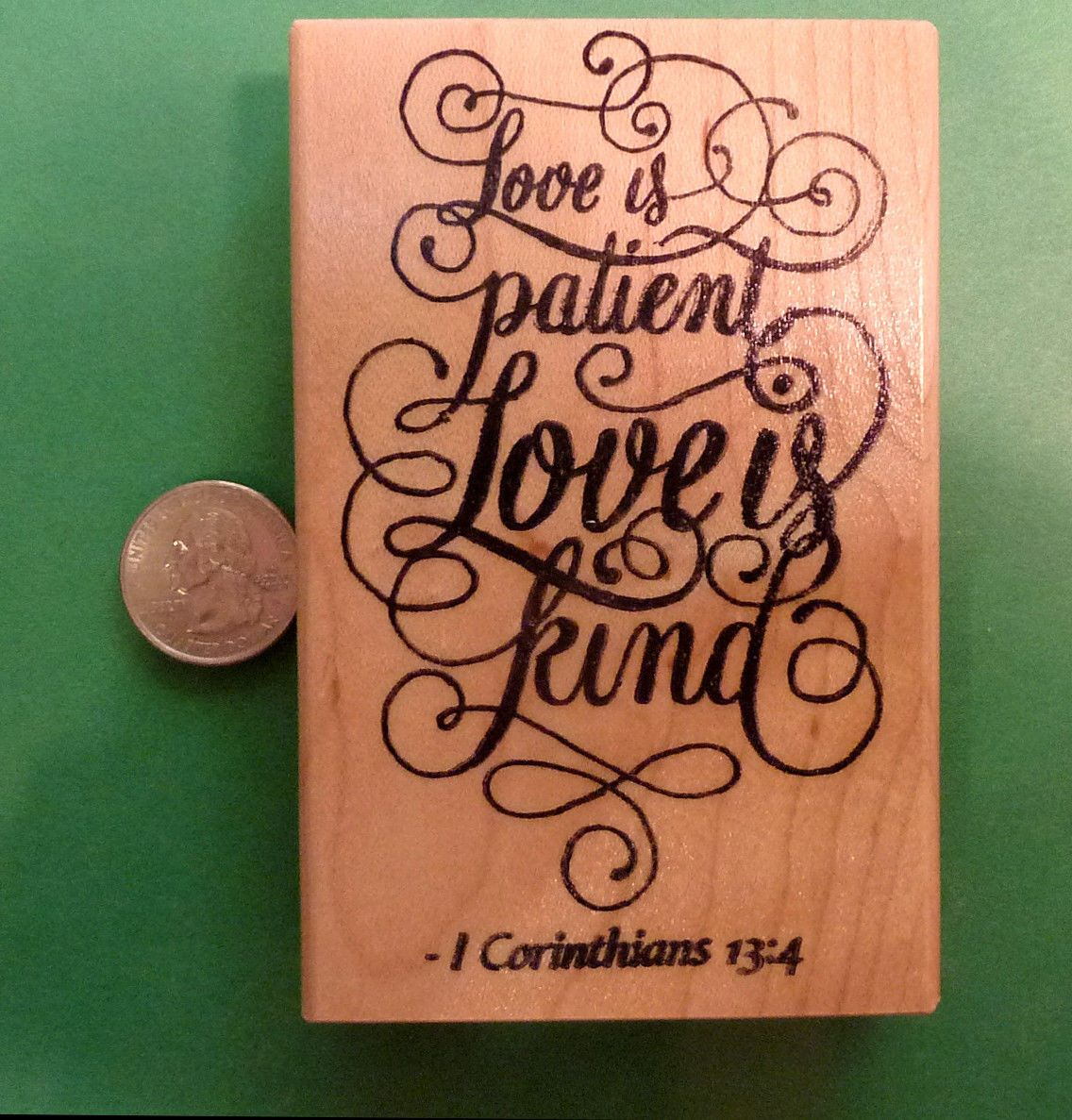 """Scripture Rubber Stamp Love is Kind./""""  Wood Mtd /""""Love is Patient"""