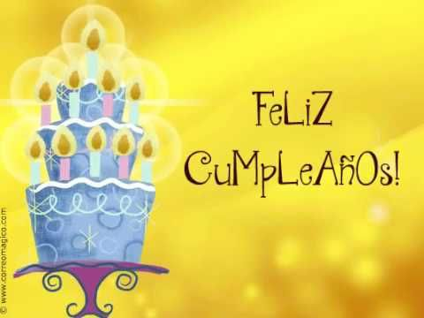 Te Deseo Lo Mejor Youtube Beatiful Pinterest Birthdays And