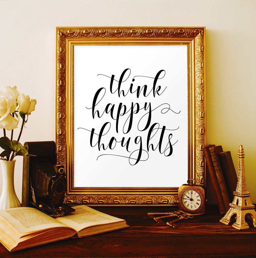 Wedding decorations quotes  Think happy thoughts Printable quotes Dorm wall decor Dorm wall