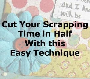 Cut Your Scrap Time in Half With This Easy Technique | mykreativepursuits.com