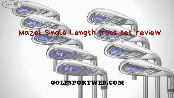 Mazel Single Length Irons Set Review Ironing Set Golf Club Sets Golf Clubs