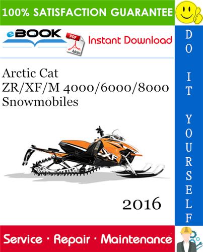 2016 Arctic Cat Zr Xf M 4000 6000 8000 Snowmobiles Service Repair Manual Repair Manuals Repair Arctic