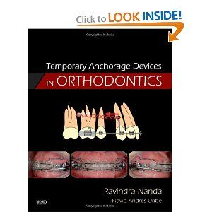 Amazon Com Temporary Anchorage Devices In Orthodontics 1e 9780323048071 Ravindra Nanda Bds M Orthodontics Preventive Dentistry Dental Continuing Education